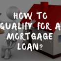 How To Qualify For A Mortgage Loan